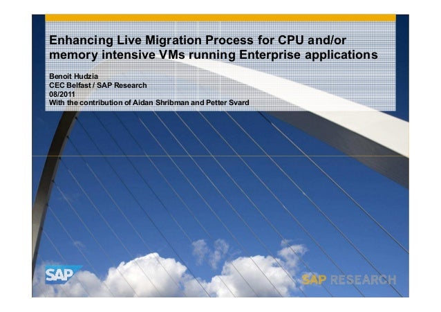 Enhancing Live Migration Process for CPU and/or  memory intensive VMs running Enterprise application - KVM forum 2011