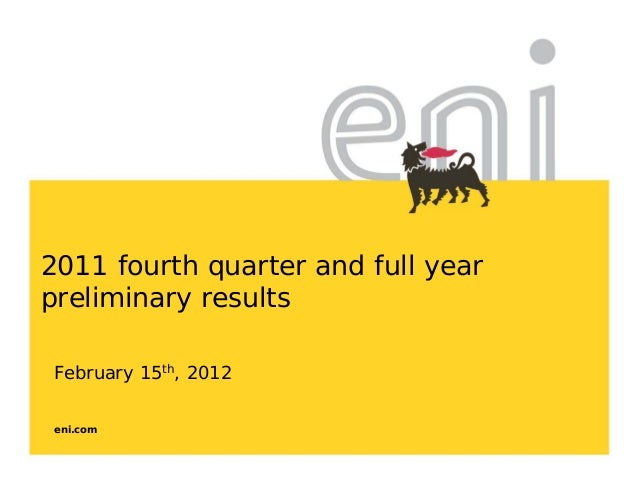 eni.com2011 fourth quarter and full yearpreliminary resultsFebruary 15th, 2012
