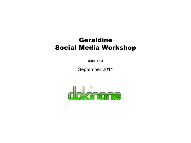 Geraldine Social Media Workshop Session 2 September 2011