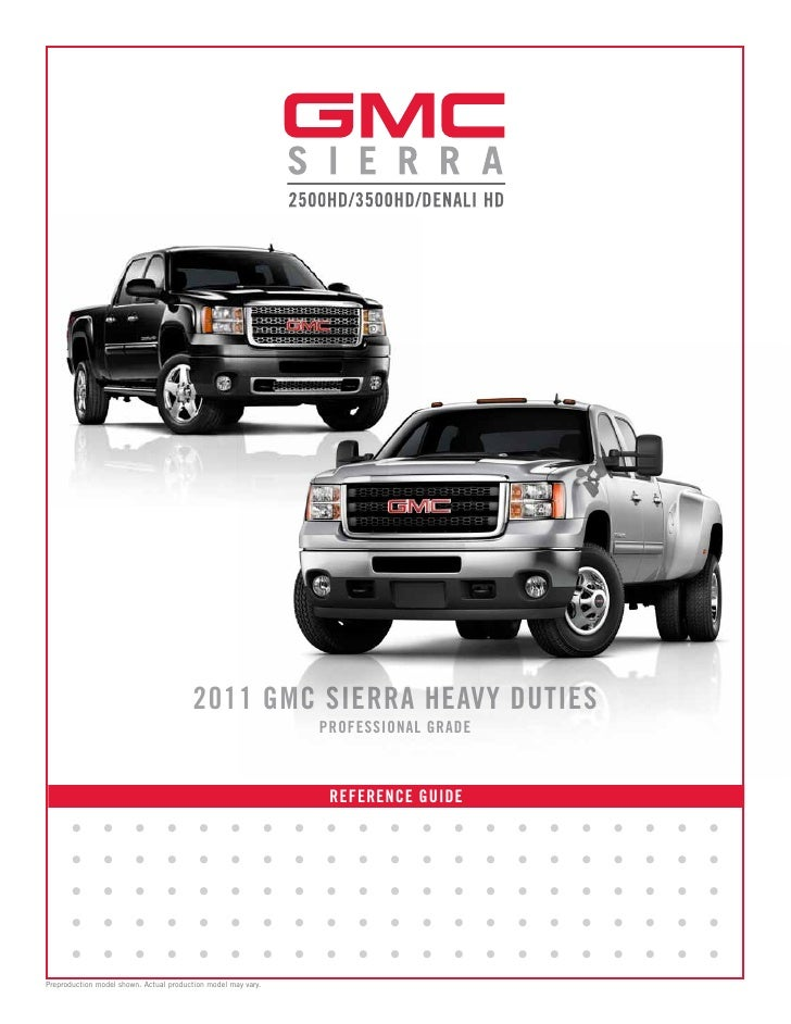 2011 GMC SIERRA HEAVY DUTIES                                                                        PROFESSIONAL GRADE    ...