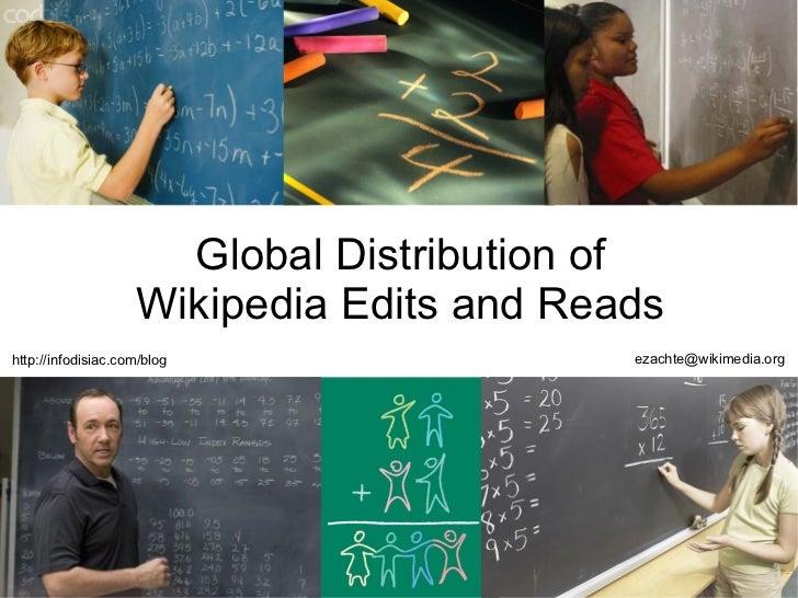 Global Distribution of                    Wikipedia Edits and Readshttp://infodisiac.com/blog                             ...