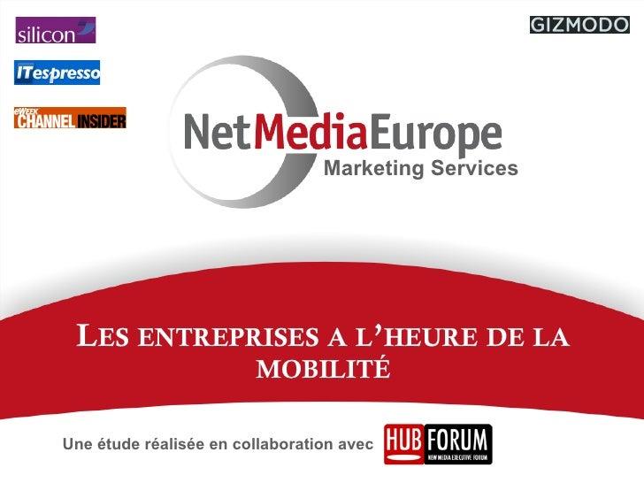 Marketing Services LES ENTREPRISES A L'HEURE DE LA                        MOBILITÉUne étude réalisée en collaboration avec