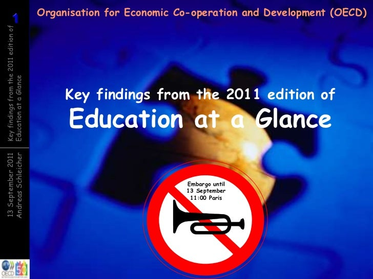 Organisation for Economic Co-operation and Development (OECD)          1          1Key findings from the 2011 edition ofEd...