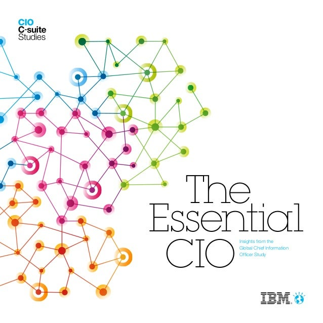 The Essential CIO Insights from the  Global Chief Information Officer Study