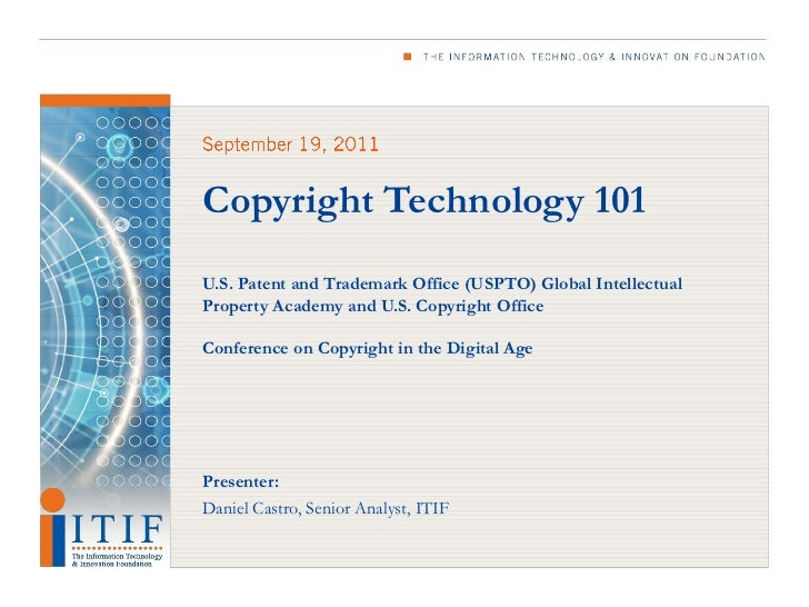Copyright Technology 101U.S. Patent and Trademark Office (USPTO) Global IntellectualProperty Academy and U.S. Copyright Of...