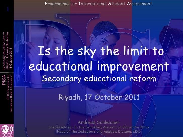 Programme for International Student Assessment       1       1Secondary education reformRiyadh, Andreas Schleicher        ...