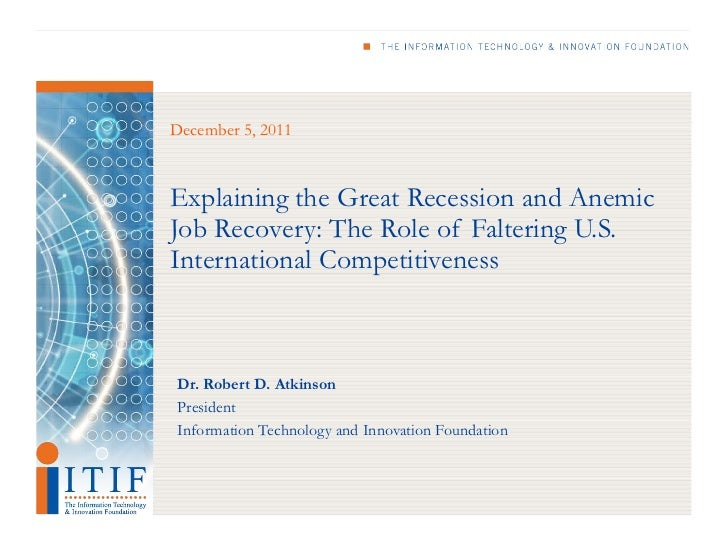 Explaining the Great Recession and Anemic  Job Recovery: The Role of Faltering U.S.  International Competitivenes