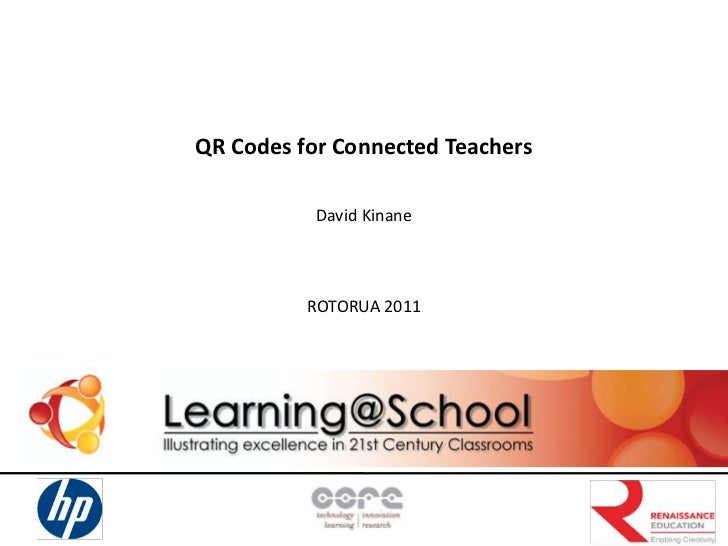 QR Codes for Connected Teachers<br />David Kinane<br />ROTORUA 2011<br />