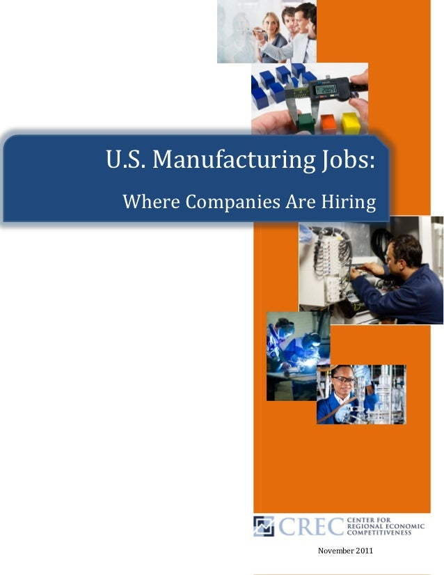 U.S. Manufacturing Jobs: Where Companies Are Hiring                     November 2011
