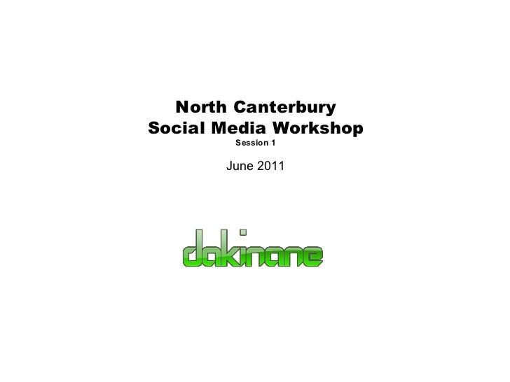 North Canterbury Social Media Workshop Session 1 June 2011