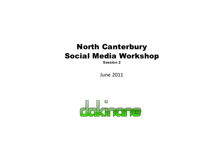 North Canterbury Social Media Workshop Session 2 June 2011