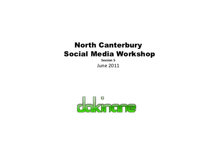 North Canterbury Social Media Workshop Session 5 June 2011