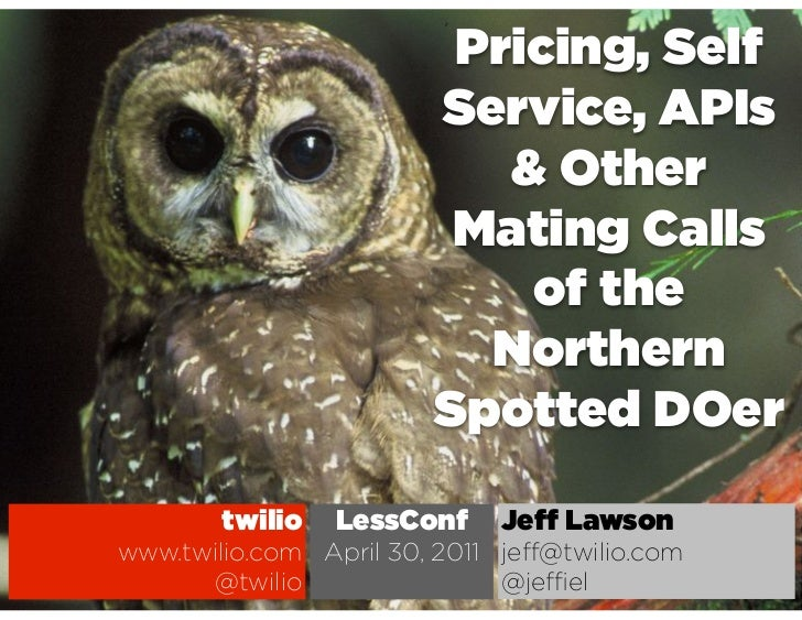 Pricing, Self                        Service, APIs                           & Other                         Mating Calls ...