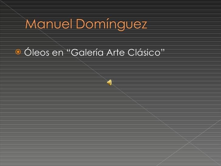 """<ul><li>Óleos en """"Galería Arte Clásico"""" </li></ul>"""