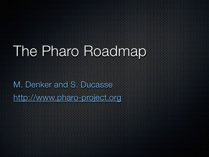 The Pharo Roadmap