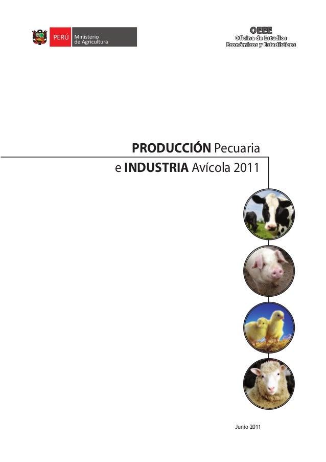Junio 2011 PRODUCCIÓN Pecuaria e INDUSTRIA Avícola 2011 OEEE Oficina de Estudios Económicos y Estadísticos OEEE Oficina de...