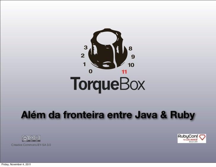 TorqueBox - Ultrapassando a fronteira entre Java e Ruby