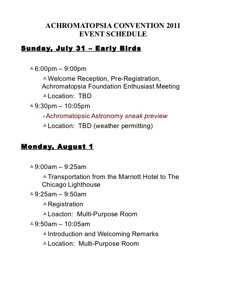 ACHROMATOPSIA CONVENTION 2011             EVENT SCHEDULESunday, Jul y 31 – Ear l y Bir ds  6:00pm – 9:00pm     Welcome R...