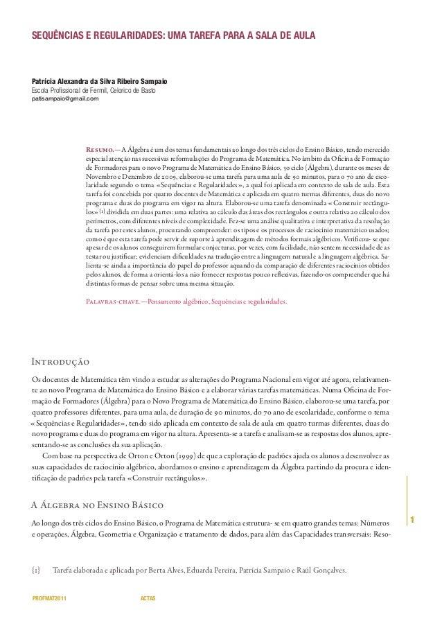 SEQUÊNCIAS E REGULARIDADES: UMA TAREFA PARA A SALA DE AULA  Patrícia Alexandra da Silva Ribeiro Sampaio Escola Profissional...