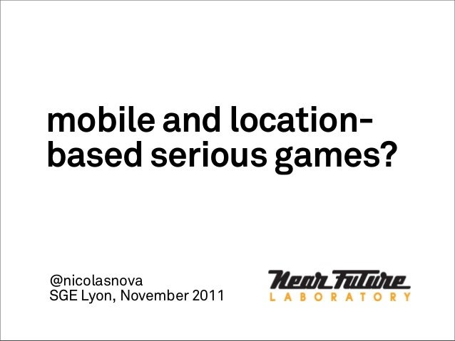 Mobile and location-based serious games?