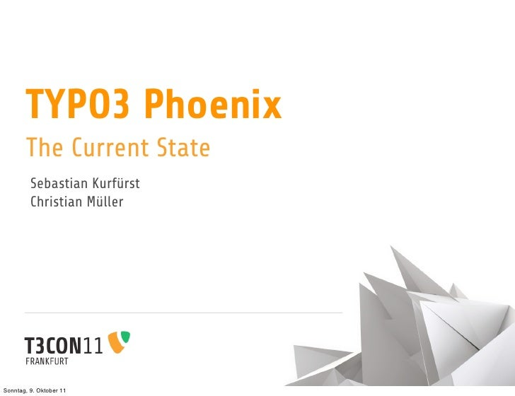 The Current State of TYPO3 Phoenix -- T3CON11