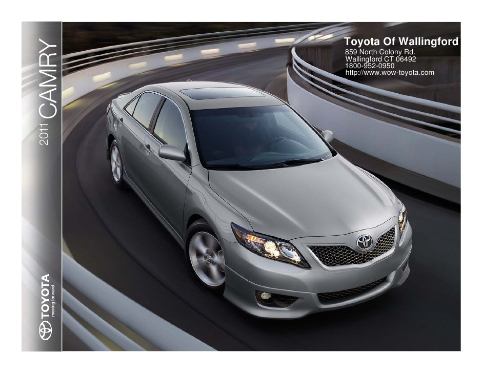 Toyota Of WallingfordCAMRY   859 North Colony Rd.        Wallingford CT 06492        1800-952-0950        http://www.wow-t...