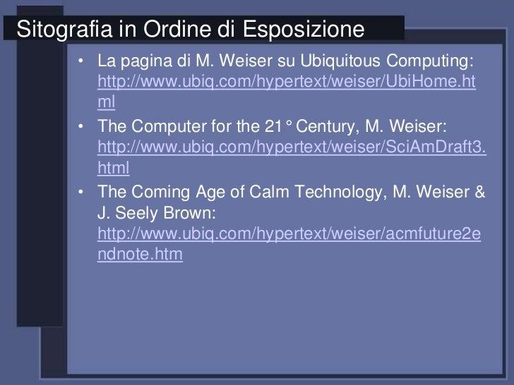 Ubiquitous Computing Weiser di m Weiser su Ubiquitous