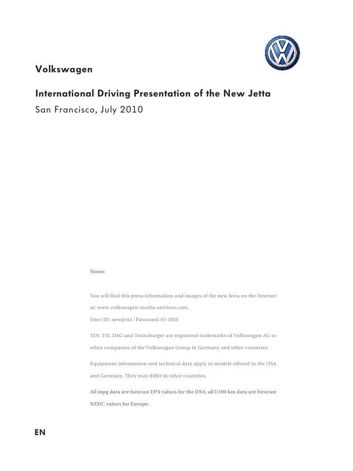 Volkswagen  International Driving Presentation of the New Jetta San Francisco, July 2010                 Notes:           ...