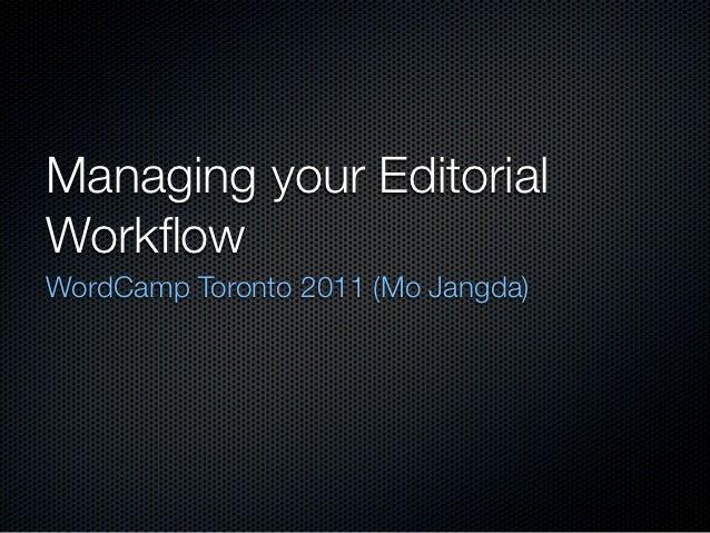 WordCamp Toronto 2011 - Managing Your Editorial Workflow