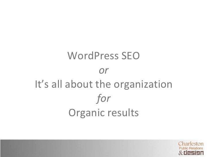 WordPress SEO or It's all about the organization for Organic results