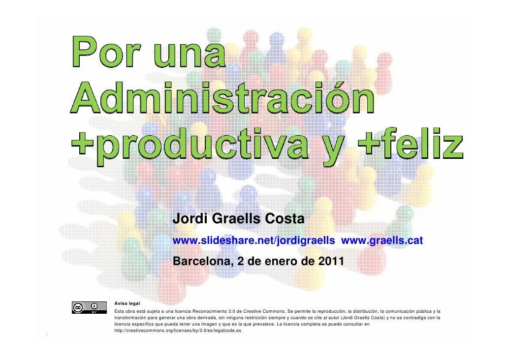 Jordi Graells Costa                                www.slideshare.net/jordigraells www.graells.cat                        ...