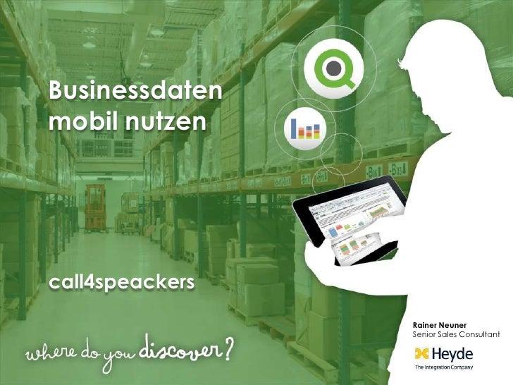 Businessdaten mobil nutzen<br />call4speackers<br />Rainer Neuner<br />Senior Sales Consultant<br />