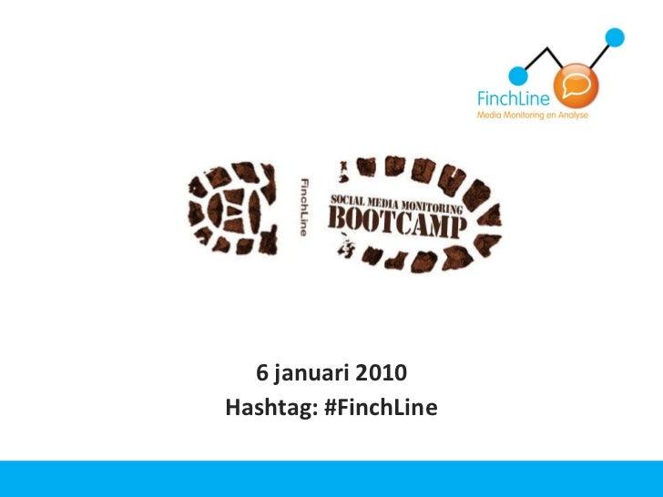 6 januari 2010 Hashtag: #FinchLine
