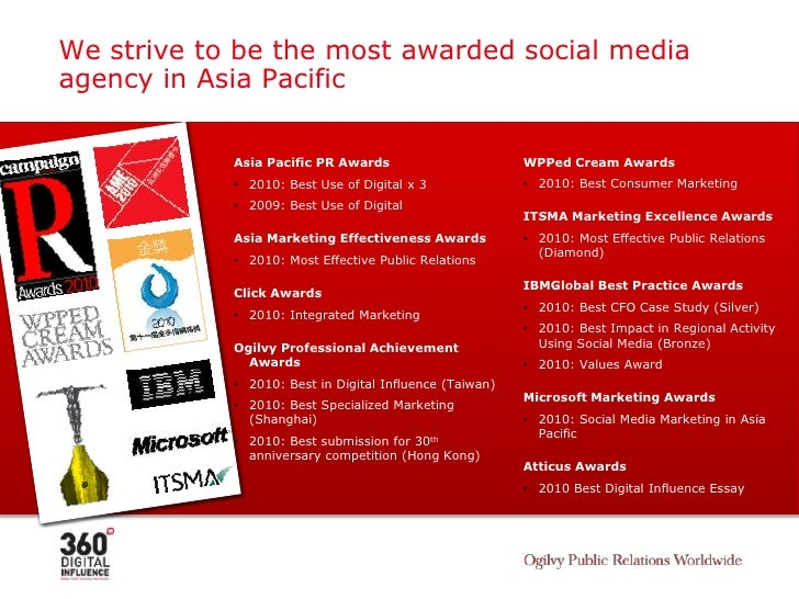 We strive to be the most awarded social media agency in Asia Pacific<br />WPPed Cream Awards<br /><ul><li>2010: Best Consu...