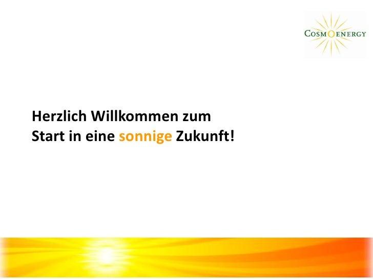 Herzlich Willkommen zumStart in eine sonnige Zukunft!