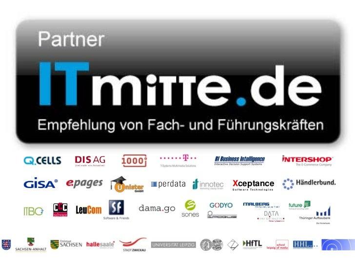 Xceptance                             S oftw ar e TechnologiesITmitte.de   Bitterfeld – Halle – Leuna – Leipzig – Zeitz – ...