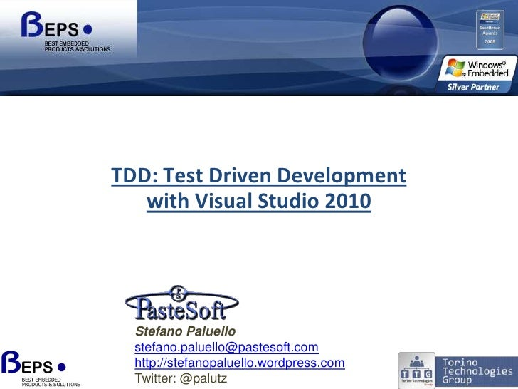 TDD: Test Driven Developmentwith Visual Studio 2010<br />Stefano Paluello<br />stefano.paluello@pastesoft.com<br />http://...