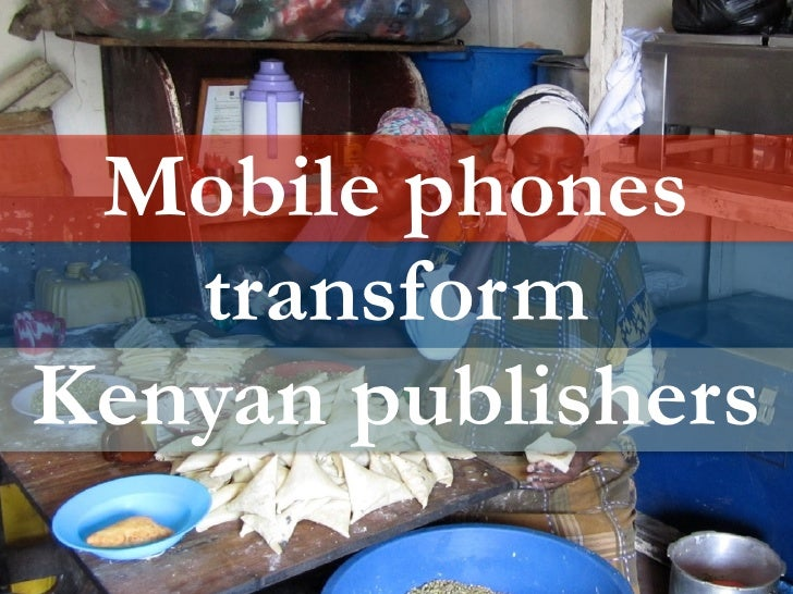 Mobile phones   transformKenyan publishers