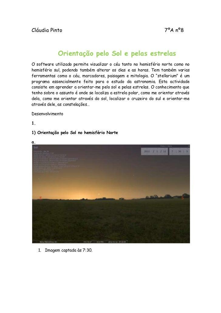 Cláudia Pinto                                                        7ºA nº8              Orientação pelo Sol e pelas estr...
