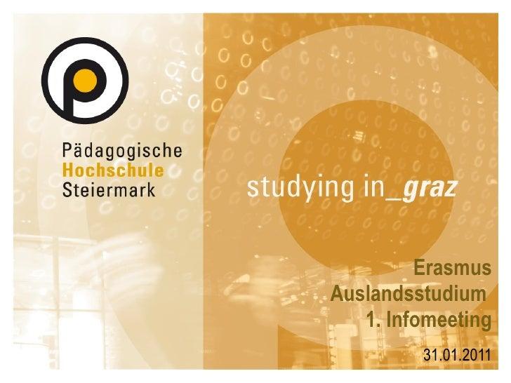 Erasmus Auslandsstudium  1. Infomeeting 31.01.2011