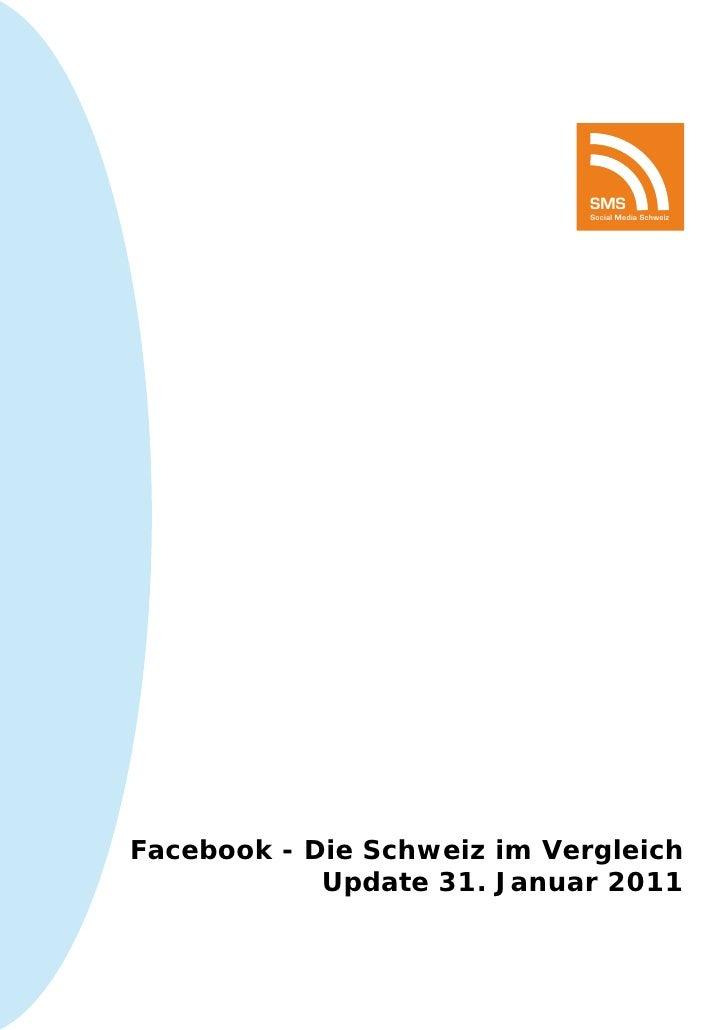 SMS                             Social Media SchweizFacebook - Die Schweiz im Vergleich            Update 31. Januar 2011