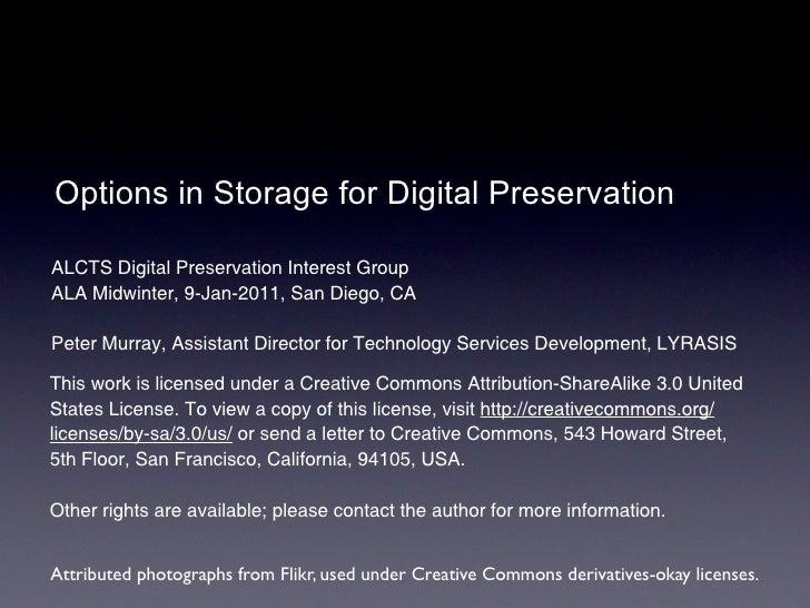 Options in Storage for Digital Preservation  ALCTS Digital Preservation Interest Group ALA Midwinter, 9-Jan-2011, San Dieg...