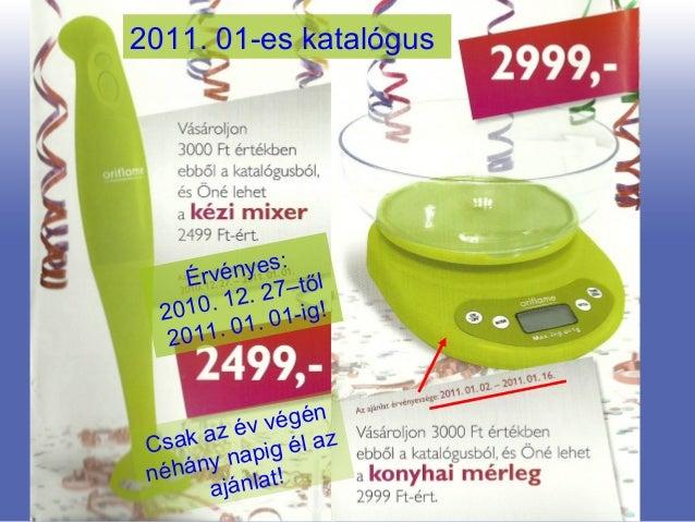 Copyright ©2010 by Oriflame Cosmetics SA15-01-30 Copyright ©2010 by Oriflame Cosmetics SA 2011. 01-es katalógus Érvényes: ...