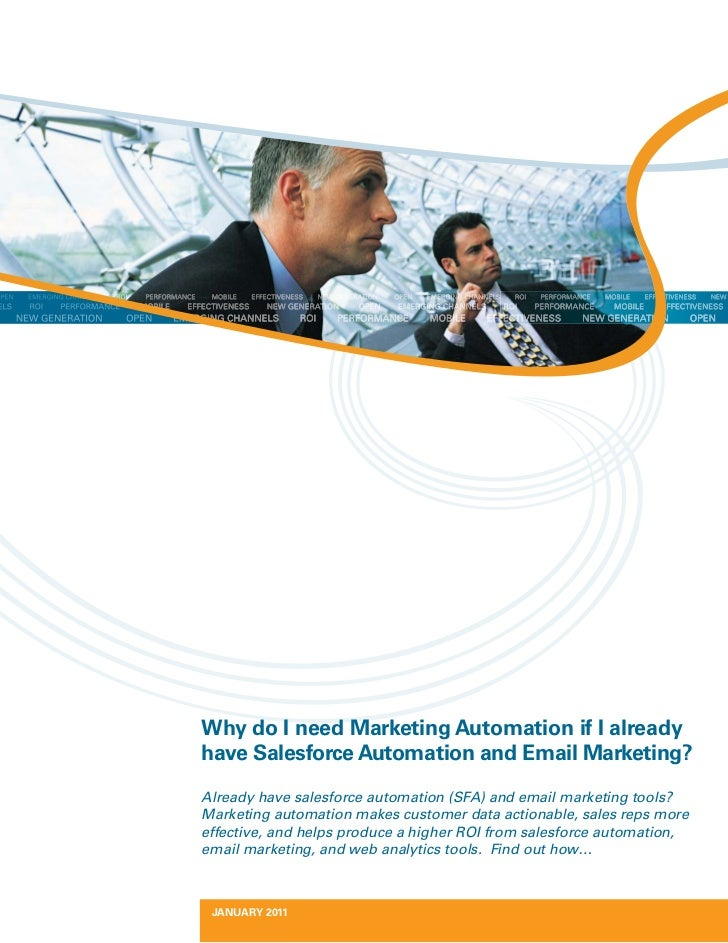 Why do I need Marketing Automation if I alreadyhave Salesforce Automation and Email Marketing?Already have salesforce auto...