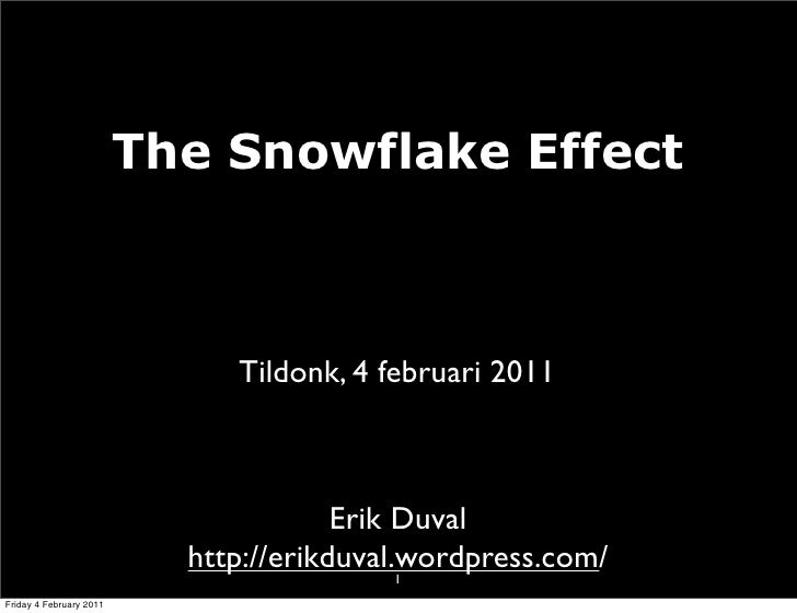 The Snowflake Effect