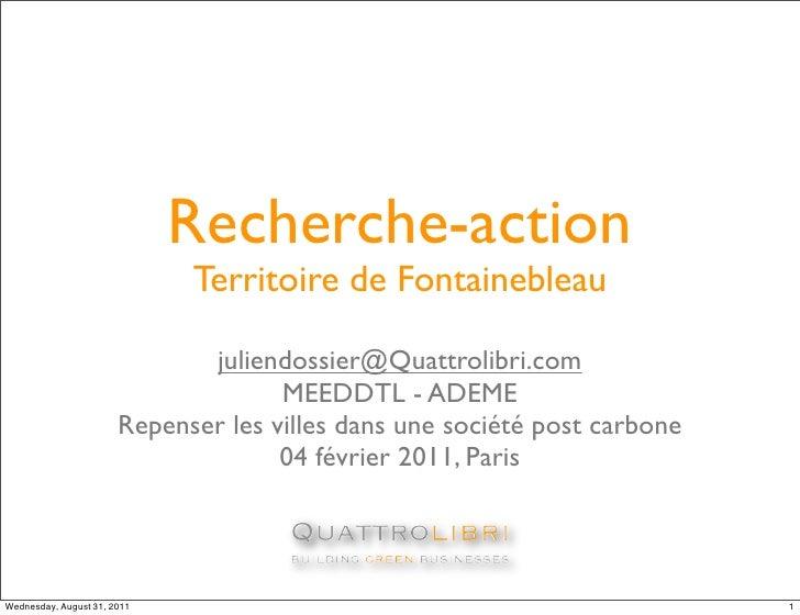 Recherche-action                             Territoire de Fontainebleau                              juliendossier@Quattr...
