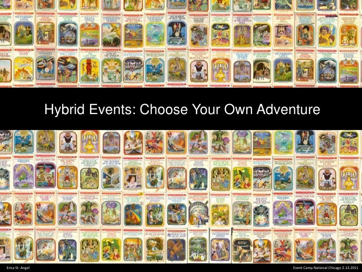 Hybrid Events: Choose Your Own Adventure - Erica St. Angel - 2011 EventCamp National