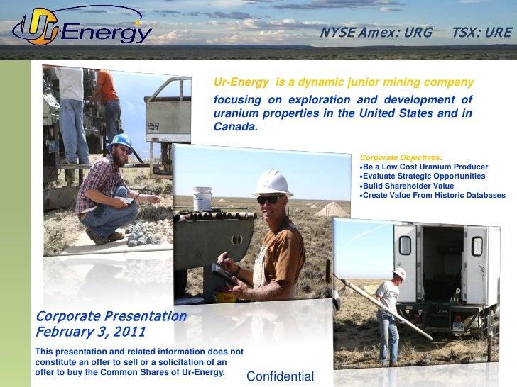 N YSE Am ex : UR G           TSX : UR E                                           Ur-Energy is a dynamic junior mining com...