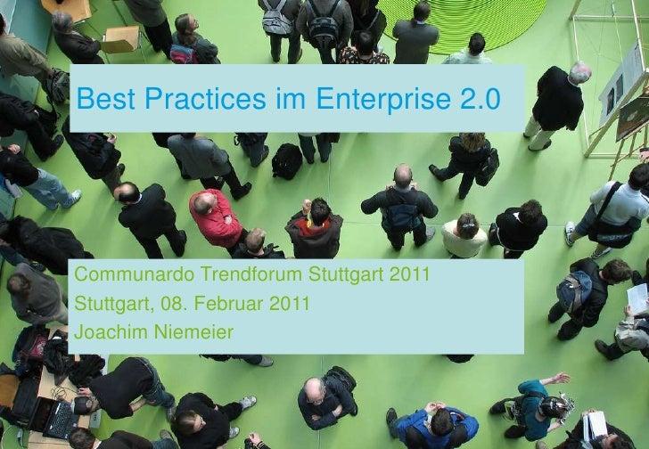 Best Practices im Enterprise 2.0<br />Communardo Trendforum Stuttgart 2011<br />Stuttgart, 08. Februar 2011<br />Joachim N...