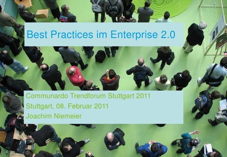 Best Practices im Enterprise 2.0Communardo Trendforum Stuttgart 2011Stuttgart, 08. Februar 2011Joachim Niemeier